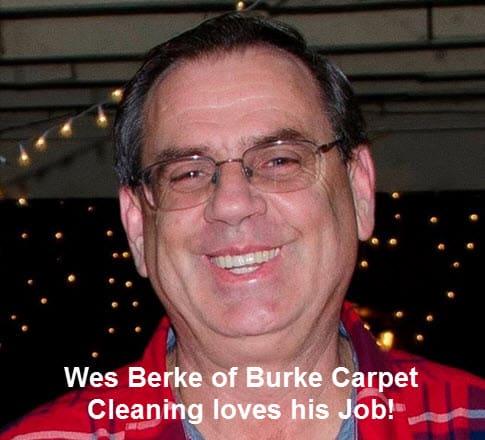 Wes Burke Burke Carpet Cleaning loves his work